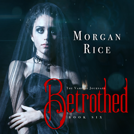 okładka Betrothed (Book Six in the Vampire Journals), Audiobook | Rice Morgan