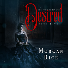 okładka Desired (Book Five in the Vampire Journals), Audiobook | Rice Morgan