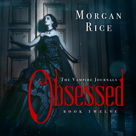 okładka Obsessed (Book Twelve in the Vampire Journals), Audiobook | Rice Morgan