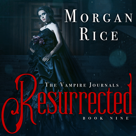 okładka Resurrected (Book Nine in the Vampire Journals), Audiobook | Rice Morgan
