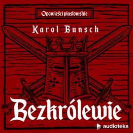 okładka Bezkrólewieaudiobook | MP3 | Bunsch Karol