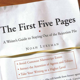 okładka The First Five Pages: A Writer's Guide To Staying Out of the Rejection Pile, Audiobook | Lukeman Noah