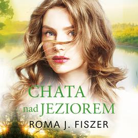 okładka Chata nad jeziorem, Audiobook | J. Fiszer Roma