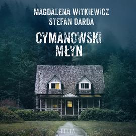 okładka Cymanowski Młynaudiobook   MP3   Magdalena Witkiewicz