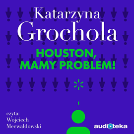 okładka Houston, mamy problem!audiobook | MP3 | Katarzyna Grochola
