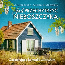 okładka Jak przechytrzyć nieboszczyka, Audiobook | Agnieszka Jeż