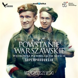 okładka Powstanie Warszawskie. Wędrówka po walczącym mieście.audiobook | MP3 | Marcin Ciszewski