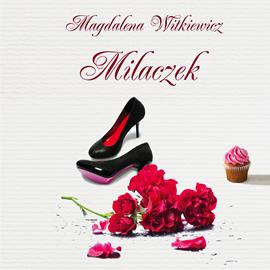 okładka Milaczekaudiobook | MP3 | Magdalena Witkiewicz