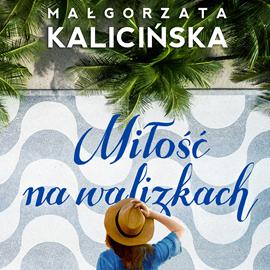 okładka Miłość na walizkach, Audiobook | Małgorzata Kalicińska