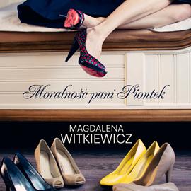 okładka Moralność Pani Piontek, Audiobook   Magdalena Witkiewicz