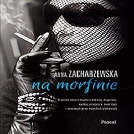 okładka Na morfinie, Audiobook   Anna Zacharzewska