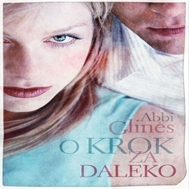 okładka O krok za daleko (tom 1)audiobook | MP3 | Abbi Glines