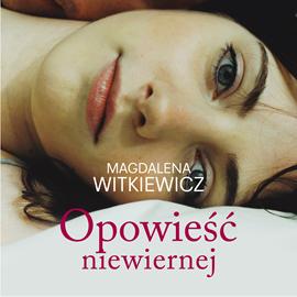 okładka Opowieść niewiernejaudiobook | MP3 | Magdalena Witkiewicz
