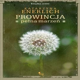 okładka Prowincja pełna marzeń, Audiobook | Katarzyna Enerlich