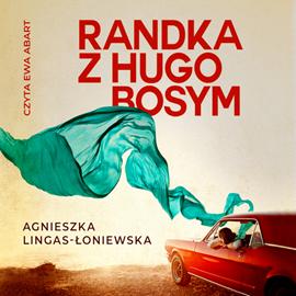 okładka Randka z Hugo Bosymaudiobook | MP3 | Agnieszka Lingas-Łoniewska