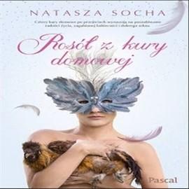 okładka Rosół z kury domowej, Audiobook   Natasza  Socha