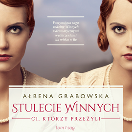 okładka Stulecie Winnych. Ci którzy przeżyliaudiobook | MP3 | Ałbena  Grabowska