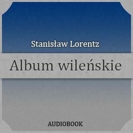okładka Album wileńskieaudiobook | MP3 | Lorentz Stanisław