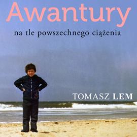 okładka Awantury na tle powszechnego ciążenia, Audiobook   Tomasz Lem