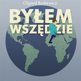 okładka Byłem wszędzie, Audiobook   Budrewicz Olgierd