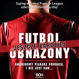 okładka Futbol (jeszcze bardziej) obnażony, Audiobook | Anonimowy  piłkarz