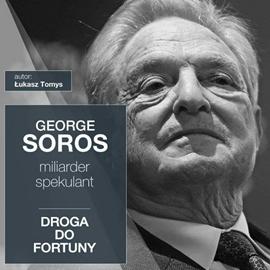 okładka George Soros. Miliarder i spekulant. Droga do fortuny, Audiobook | Tomys Łukasz
