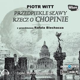 okładka Przedpiekle sławy. Rzecz o Chopinieaudiobook   MP3   Witt Piotr
