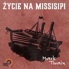 okładka Życie na Missisipi, Audiobook | Mark Twain
