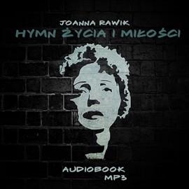 okładka Hymn Życia i Miłościaudiobook | MP3 | Rawik Joanna