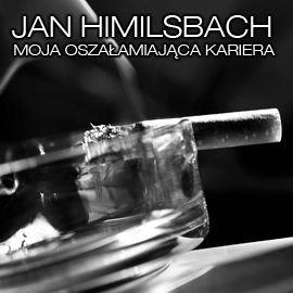 okładka Moja oszałamiająca kariera, Audiobook | Himilsbach Jan
