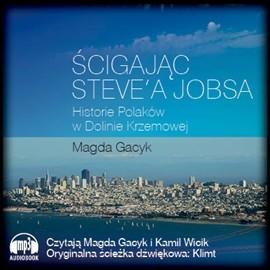 okładka Ścigając Steve'a Jobsa. Historie Polaków w Dolinie Krzemowej, Audiobook | Magda  Gacyk