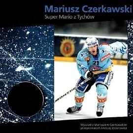 okładka Mariusz Czerkawski - Super Mario z Tychów, Audiobook | Zydorowicz Andrzej