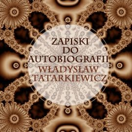 okładka Zapiski do autobiografiiaudiobook   MP3   Władysław  Tatarkiewicz