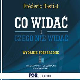 okładka Co widać, czego nie widać, Audiobook | Bastiat Frederic