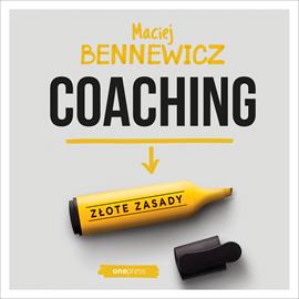 okładka Coaching. Złote zasady, Audiobook   Maciej Bennewicz