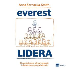 okładka Everest Lidera. O wartościach, silnym zespole i skutecznym przywództwie, Audiobook   Anna Sarnacka-Smith