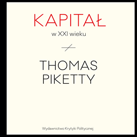 okładka Kapitał w XXI wiekuaudiobook | MP3 | Thomas Piketty