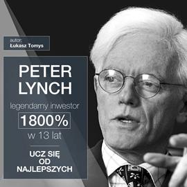 okładka Peter Lynch legendarny inwestor. 1800% w 13 lat. Ucz się od najlepszych.audiobook   MP3   Tomys Łukasz