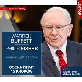 okładka Warren Buffett i Philip Fisher. Selekcjonuj jak mistrzowie. Ocena firmy 15 krokówaudiobook | MP3 | Sawicki Mateusz