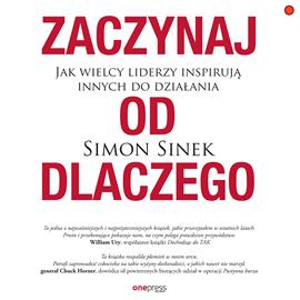 okładka Zaczynaj od DLACZEGO. Jak wielcy liderzy inspirują innych do działania, Audiobook | Sinek Simon