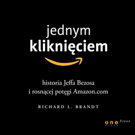 okładka Jednym kliknięciem. Historia Jeffa Bezosa i rosnącej potęgi Amazon.com, Audiobook | L. Brandt Richard