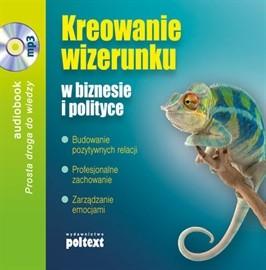 okładka Kreowanie wizerunku w biznesie i polityce, Audiobook   Grażyna Białopiotrowicz