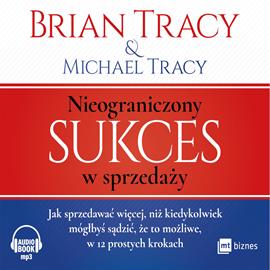 okładka Nieograniczony sukces w sprzedażyaudiobook   MP3   Michael Tracy