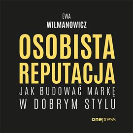 okładka Osobista reputacja. Jak budować markę w dobrym stylu, Audiobook | Ewa Wilmanowicz