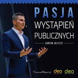 okładka Pasja wystąpień publicznych, Audiobook   Wilpert Damian