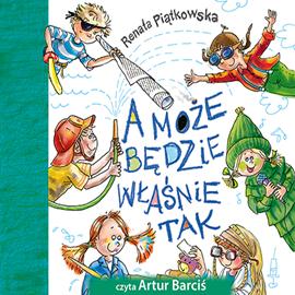 okładka A może będzie właśnie tak, Audiobook   Renata  Piątkowska