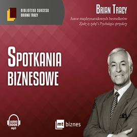 okładka Spotkania biznesoweaudiobook | MP3 | Brian Tracy