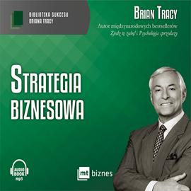 okładka Strategia biznesowaaudiobook | MP3 | Brian Tracy
