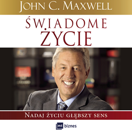 okładka Świadome życie. Nadaj życiu głębszy sens, Audiobook | C. Maxwell John