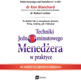okładka Techniki Jednominutowego Menedżera w praktyce, Audiobook | Ken Blanchard
